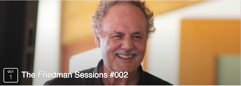 The Friedman Sessions #002