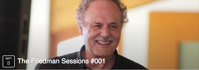 The Friedman Sessions #001
